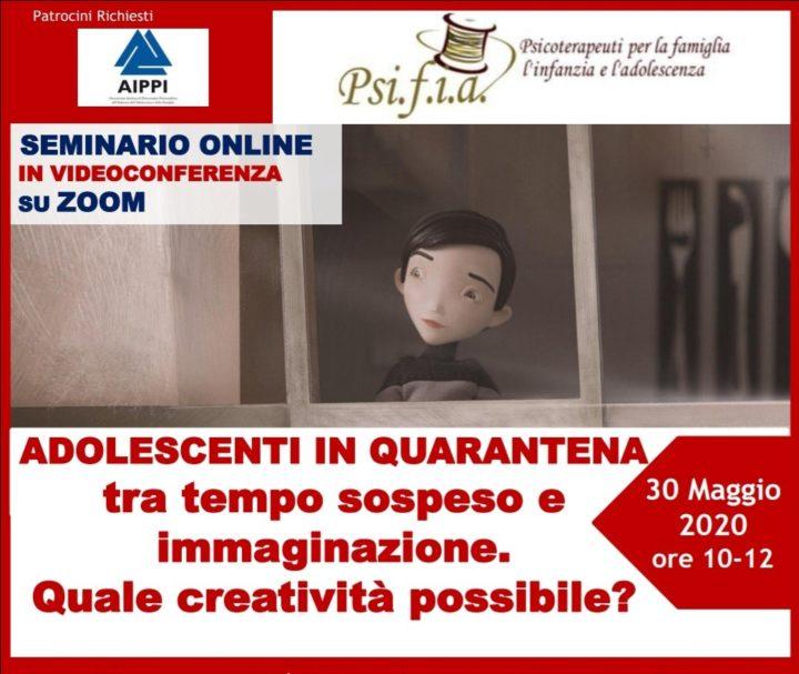 Adolescenti in quarantena tra tempo sospeso e immaginazione. Quale creatività possibile? – Seminario Online