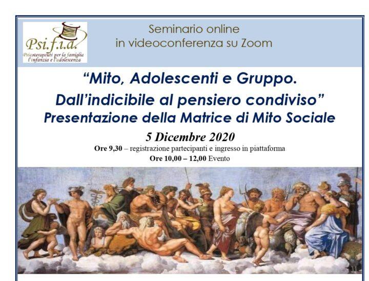 """""""Mito, Adolescenti e Gruppo. Dall'indicibile al pensiero condiviso"""" Presentazione della Matrice di Mito Sociale    – Seminario Online"""