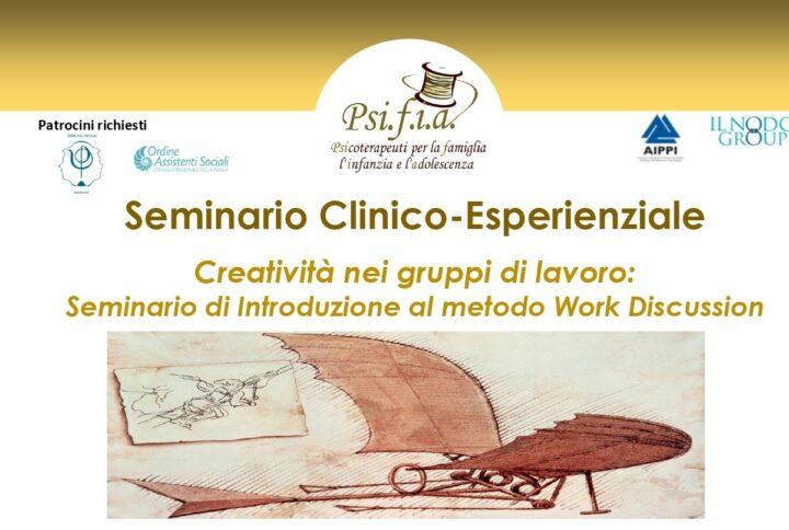 Creatività nei gruppi di lavoro: Seminario di Introduzione al metodo Work Discussion – Seminario Clinico-Esperienziale Online